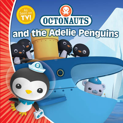 Octonauts and the Adelie Penguins by Simon & Schuster UK