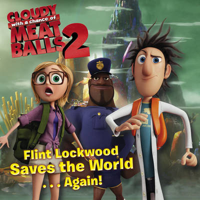 Flint Lockwood Saves the World Again Cloudy with a Chance of Meatballs by