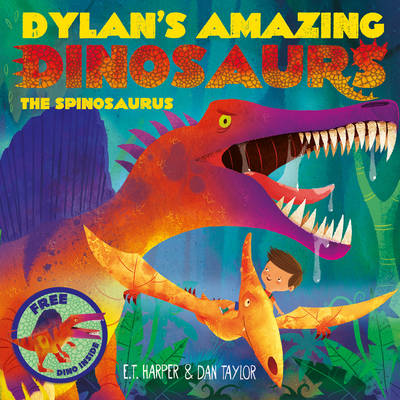 Dylan's Amazing Dinosaurs - the Spinosaurus by E. T. Harper