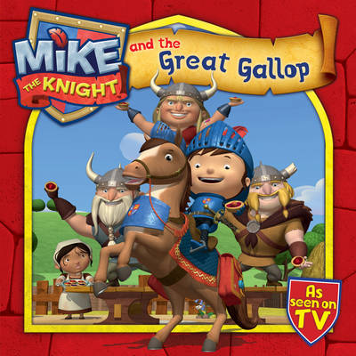 Mike the Knight and the Great Gallop by