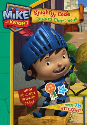 Mike the Knight: Knightly Code Reward Chart Acitivity Book by