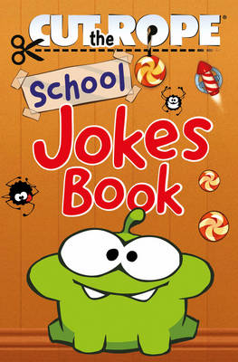 Cut the Rope: School Joke Book by Zeptolab UK Ltd