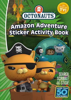 Octonauts: Amazon Adventure Sticker Book by Simon & Schuster UK