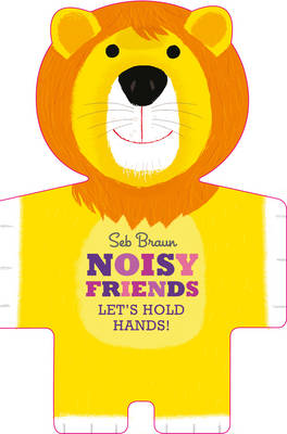 Let's Hold Hands: Noisy Animals by Sebastien Braun
