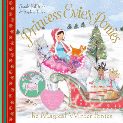 Princess Evie's Ponies: The Magical Winter Ponies by Sarah KilBride