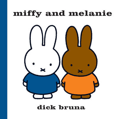 Miffy and Melanie by Dick Bruna