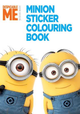 Despicable Me: Minion Sticker Colouring Book by Universal Studios