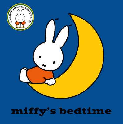 Miffy's Bedtime by Dick Bruna