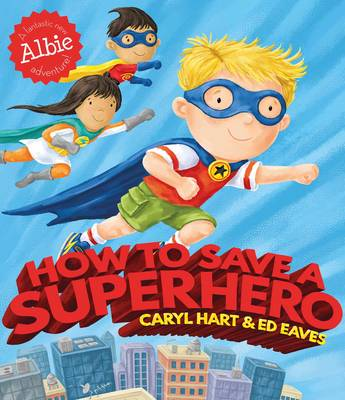 How to Save a Superhero by Caryl Hart