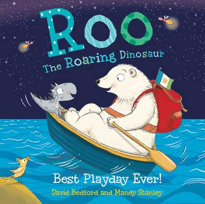 Roo the Roaring Dinosaur: Best Playday Ever! by David Bedford, Mandy Stanley