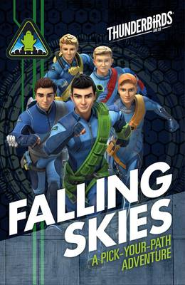 Thunderbirds: Falling Skies A Pick Your Path Adventure by Simon & Schuster UK