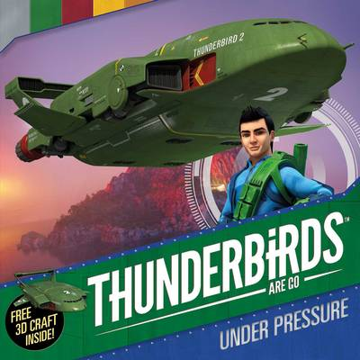 Thunderbirds are Go: Under Pressure by Simon & Schuster UK