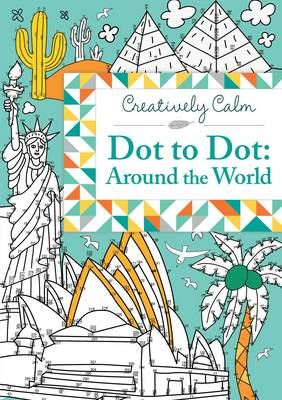 Creatively Calm: Dot to Dot: Around the World by Jeremy Mariez, Nicole Colas Froms Francs
