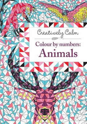Creatively Calm: Colour by Numbers: Animals by Jeremy Mariez, Fred Kucia