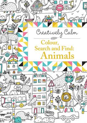 Creatively Calm: Colour, Search and Find: Animals by Mickael Patino  Brana