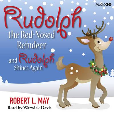 Rudolph the Red-Nosed Reindeer and Rudolph Shines Again by Robert L. May