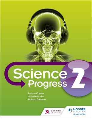 KS3 Science Progress Student by Michelle Austin, Andrea Coates, Richard Grimmer