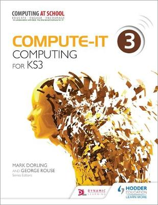 Compute-It: Student's Book 3 - Computing for KS3 by Mark Dorling, George Rouse