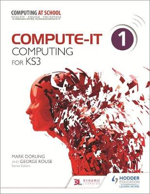 Compute-IT: Student's Book 1 - Computing for KS3 by