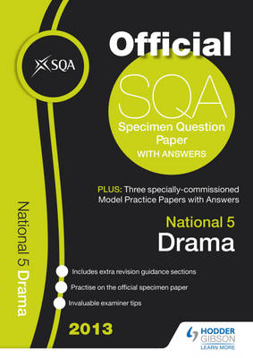 SQA Specimen Paper National 5 Drama and Model Papers by SQA