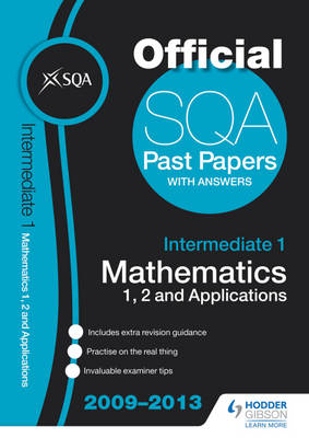 SQA Past Papers Intermediate 1 Mathematics 1, 2 and Applications by SQA