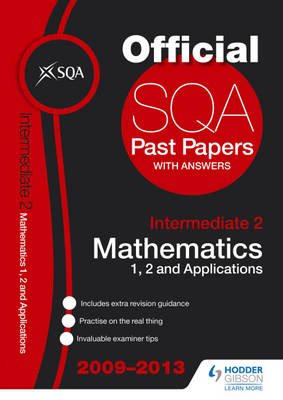 SQA Past Papers Intermediate 2 Mathematics Units 1, 2 & Applications by SQA