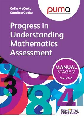 PUMA Stage Two (3-6) Manual (Progress in Understanding Mathematics Assessment) by Colin McCarty, Caroline Cooke