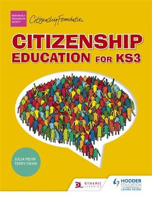 Citizenship Education for Key Stage 3 by Julia Fiehn, Terry Fiehn