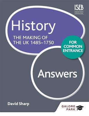 History for Common Entrance: the Making of the UK 1485-1750 Answers by Bob Pace
