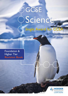 GCSE Science Single Award for CCEA: Foundation and Higher Tier Revision Book Foundation and Higher Tier Revision Book by James Napier