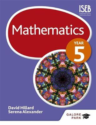 Mathematics Year 5 by Serena Alexander, David Hillard