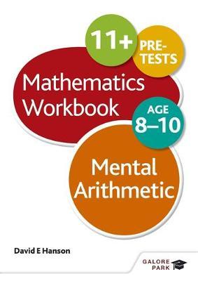 Mental Arithmetic Workbook Age 8-10 by David E. Hanson