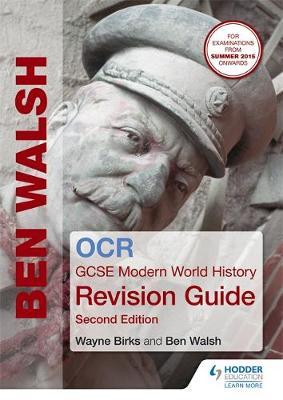 OCR GCSE Modern World History Revision Guide by Wayne Birks, Ben Walsh