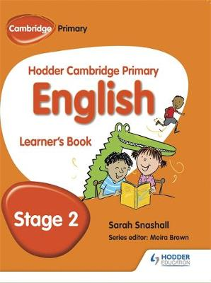Hodder Cambridge Primary English: Learner's Book Stage 2 by Sarah Snashall