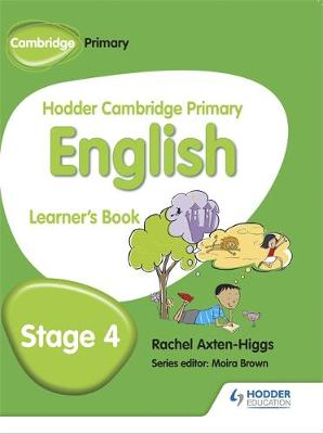 Hodder Cambridge Primary English: Learner's Book Stage 4 by Rachel Axten-Higgs