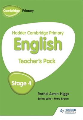 Hodder Cambridge Primary English: Teacher's Pack Stage 4 by Rachel Axten-Higgs