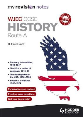 My Revision Notes: WJEC History Route by R. Paul Evans