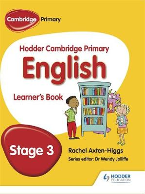 Hodder Cambridge Primary English: Learner's Book Stage 3 by Rachel Axten-Higgs