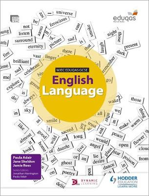 WJEC Eduqas GCSE English Language Student's Book by Paula Adair, Jane Sheldon, Sarah Basham, Jamie Rees
