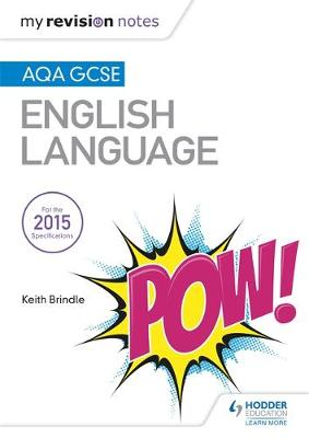 My Revision Notes: AQA GCSE English Language Revision Book by Keith Brindle
