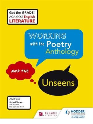 AQA GCSE English Literature Working with the Poetry Anthology and the Unseens by Alan Howe, Geraldine Woodhouse, Laryssa Molloy