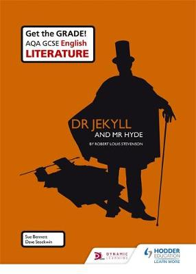 AQA GCSE English Literature Set Text Teacher Guide: Dr Jekyll and Mr Hyde by Sue Bennett, Dave Stockwin