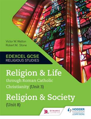 Religion and Life Through Roman Catholic Christianity (Unit 3) and Religion and Society (Unit 8) by Victor W. Watton, Robert M. Stone