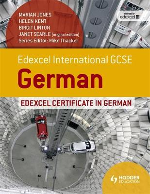 Edexcel International GCSE and Certificate German by Marian Jones, Helen Kent, Birgit Linton, Janet Searle