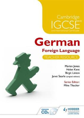 Cambridge IGCSE and International Certificate German Foreign Language by Helen Kent, Birgit Linton, Janet Searle, Marian Jones