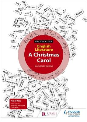 WJEC Eduqas GCSE English Literature Set Text Teacher Guide: A Christmas Carol by Jamie Rees