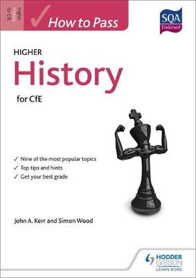 How to Pass Higher History for CfE by John Kerr, Simon Wood