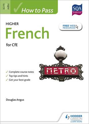 How to Pass Higher French for CfE by Douglas Angus