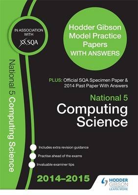 SQA Specimen Paper, 2014 Past Paper National 5 Computing Science & Hodder Gibson Model Papers by SQA