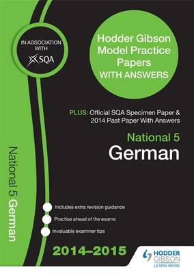 SQA Specimen Paper, 2014 Past Paper National 5 German & Hodder Gibson Model Papers by SQA